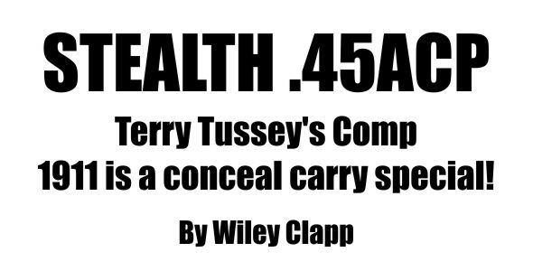 Stealth .45 ACP - Terry Tussey's Comp 1911